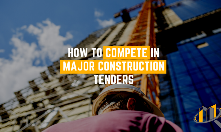 How to compete in major construction tenders